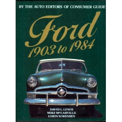 Ford 1903 to 1984 by the auto editors of consumer guide.